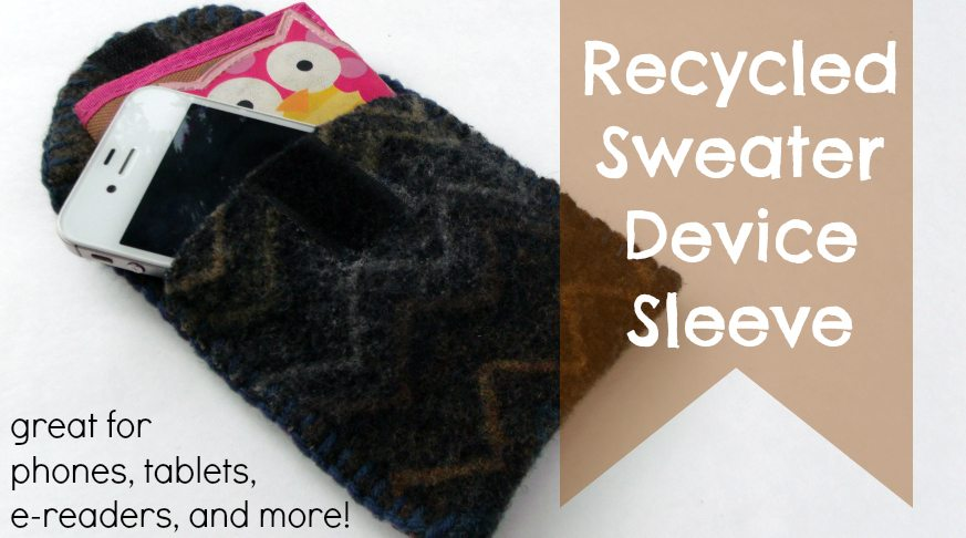Video Tutorial: Recycled Sweater Device Sleeve