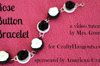 Video Tutorial: Make a Rose Button Bracelet